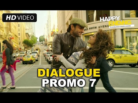 Happy Ending | Dialogue Promo 7 | Saif Ali Khan, Ileana D'cruz