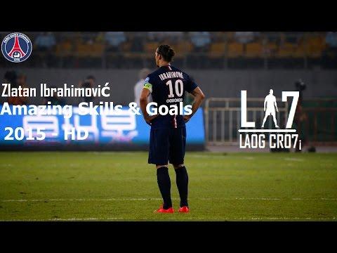 Zlatan ibrahimovic ● Amazing Skills & Goals ● 2015