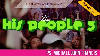 Deal With Your Nineveh- Ps Michael-John Francis