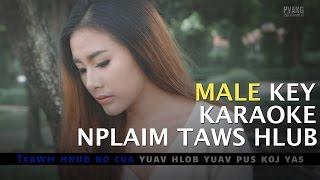 Nplaim Taws Hlub - Karaoke - Yaya Moua [Male Key]