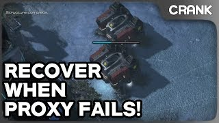 Recover When Proxy Fails! - Crank's Variety StarCraft 2