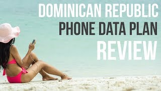 Dominican Republic Phone Data Plan Review   Unlimited Data Plan package from Claro