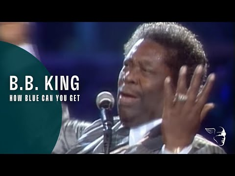 BB King - How Blue Can You Get (From