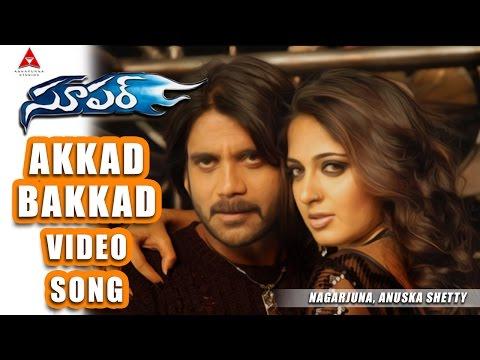 Akkad Bakkad Video Song    Super Movie    Nagarjuna, Ayesha Takia, Anushka