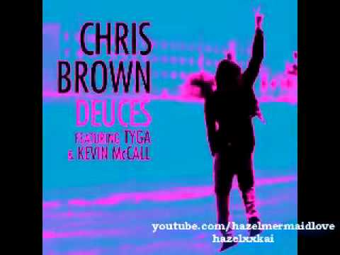 Chris Brown ft. Tyga and Kevin McCall - Deuces [clean