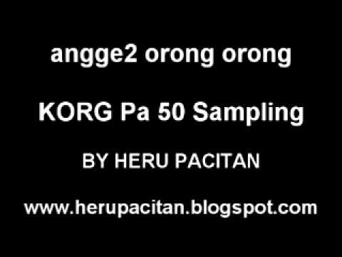 Angge-angge Orong Orong Karaoke Korg Pa 50 Sampling By Heru Pacitan.flv video