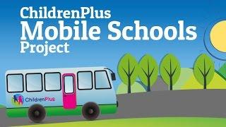 ChildrenPlus Mobile Schools Project