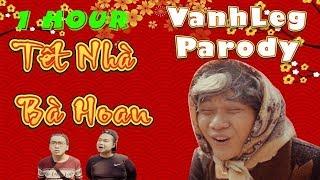 Tết Nhà Bà Hoan (parody)- Hài Tết 2018 - Nhạc Chế TV
