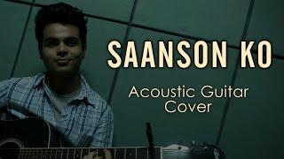 Saanson Ko | ZiD | Arijit Singh - Sharib-Toshi | Acoustic Guitar Cover