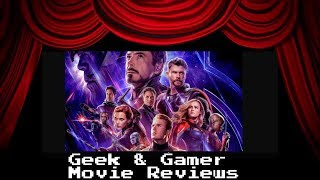 Avengers: Endgame - Geek And Gamer Movie Reviews (Some Spoilers Near The End)