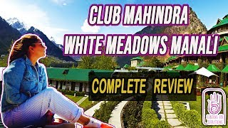 Club Mahindra Manali White Meadows Himachal Pradesh 2019| Complete review| Rooms| Food| View