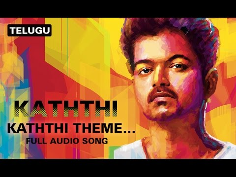 Kaththi Theme…The Sword Of Destiny | Full Audio Song | Kaththi (Telugu)