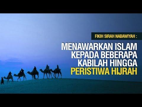 Menawarkan Islam Kepada beberapa Kabilah Hingga Peristiwa Hijrah - Ustadz Ahmad Zainuddin Al Banjary