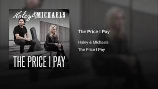 Haley & Michaels The Price I Pay