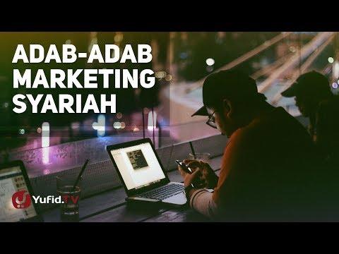 Kajian Muamalah: Adab-adab Marketing Syariah - Ustadz Ammi Nur Baits