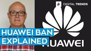 Huawei Google Ban Explained