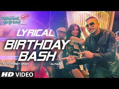 'birthday Bash' Full Song With Lyrics | Yo Yo Honey Singh, Alfaaz | Dilliwaali Zaalim Girlfriend video