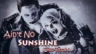 Joker Harley Suicide Squad Ain 39 T No Sunshine Lido Remix