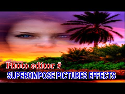 Photo editor # SUPEROMPOSE PICTURES EFFECTS