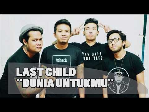 Last Child - Dunia Untukmu (Video Lirik)