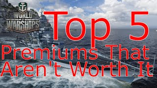 World of Warships- Top 5 Premiums That Aren't Worth It Anymore