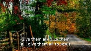 Give Them All to Jesus - Evie Tornquist
