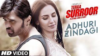 ADHURI ZINDAGI Video Song  | TERAA SURROOR | Himesh Reshammiya, Farah Karimaee | T-Series