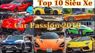 10 Siêu Xe không góp mặt tại Car Passion 2019 | Siêu Phẩm Cuối Clip