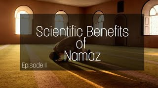 Scientific Benefits of Namaz | Sunnat and Science | Episode 2 | by Hussain Noorie