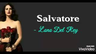 Salvatore - Lana Del Rey (lyrics)