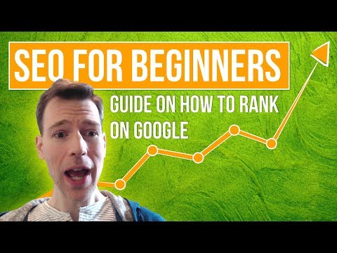SEO For Beginners: Complete Tutorial on How To Rank on Google in 2018