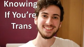 Trans Guy: How to Know if You're Transgender