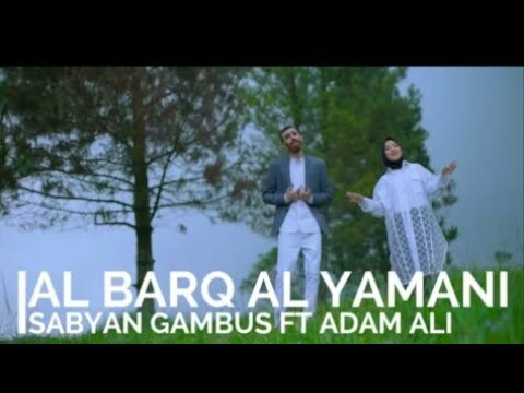 Download #albarqalyamani #al #barq | AL BARQ AL YAMANI - SABYAN Ft ADAM ALI |  | Mp4 baru