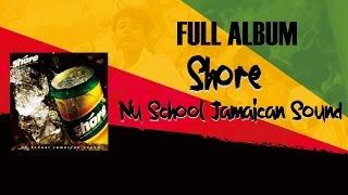 download lagu Shore - Nu School Jamaican Sound Full Album 2008 gratis