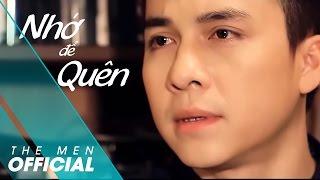 Video clip [OFFICIAL MV] Nhớ Để Quên - The Men