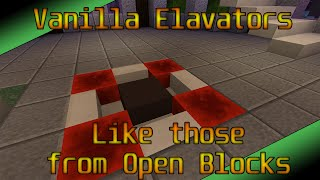 Elevators in Vanilla Minecraft (like those from the Open Blocks Mod)