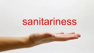 How to Pronounce sanitariness - American English