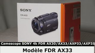 Camescope SONY 4k FDR AX33 (AX30/AXP33/AXP35 )Démonstration,TEST VIDEO
