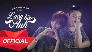 MIN from ST. 319 – LUÔN BÊN ANH (BY YOUR SIDE) (ft Mr. A) Lyric Video