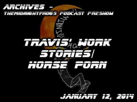 Themidnightfrogs Podcast Preshow - Travis' Work Stories horse Porn video
