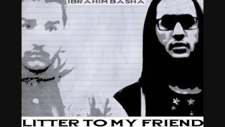 IBrahim Basha NuruleZ||FT||BodyQ8||♫~Litter to my friend~♫