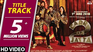 Carry On Jatta 2 (Title Track) Gippy Grewal, Sonam Bajwa | Rel. on 1st June | New Punjabi Songs 2018