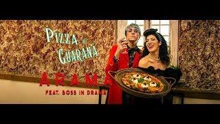 Aramà: Pizza & Guaranà feat.Boss in Drama