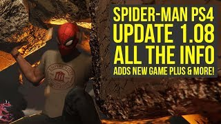 Spider Man PS4 Update 1.08 ALL THE INFO - Adds New Game Plus & New Features  (Spiderman PS4 Update)