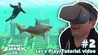HUNGRY SHARK VR LETS PLAY #02 - GAME MODE