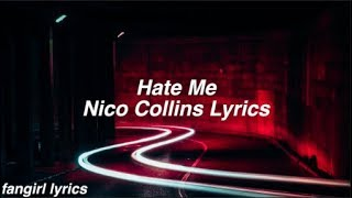 Hate Me || Nico Collins Lyrics