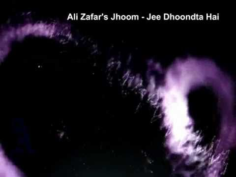 Ali Zafar - Jhoom - Jee Dhoondta Hai