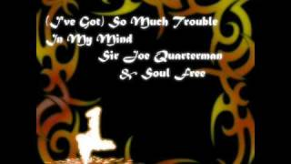 Sir Joe And Free Soul Ive Got So Much Trouble In My Mind