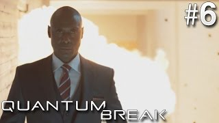 THE END OF TIME! | Quantum Break - Episode 6 (LIVE ACTION)