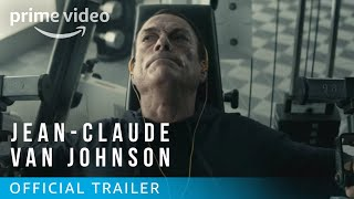 Jean-Claude Van Johnson - Official Trailer | Prime Video